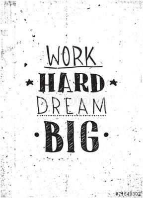 Obraz na płótnie Work hard dream big